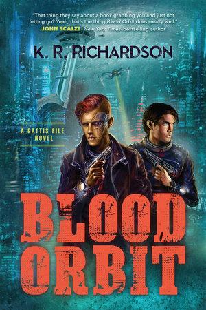 Blood Orbit by K. R. Richardson