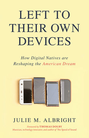 Left to Their Own Devices by Julie M. Albright