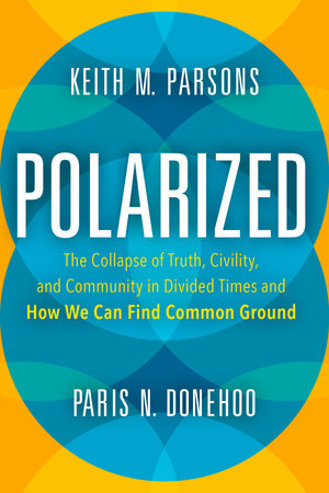 Polarized by Keith M. Parsons and Paris N. Donehoo