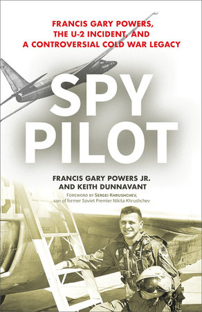 Spy Pilot by Francy Gary Powers Jr. and Keith Dunnavant