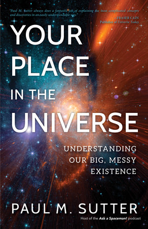 Your Place in the Universe by Paul M. Sutter