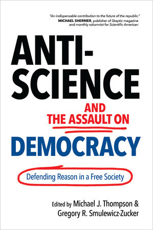 Anti-Science and the Assault on Democracy by