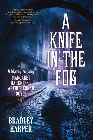 A Knife in the Fog by Bradley Harper