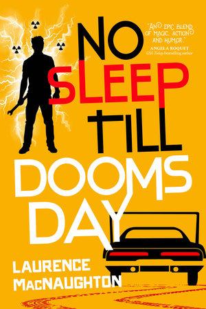 No Sleep till Doomsday by Laurence MacNaughton