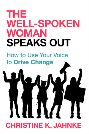 The Well-Spoken Woman Speaks Out by Christine K. Jahnke