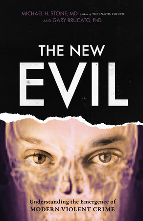 The New Evil by Michael H. Stone, MD and Gary Brucato PhD