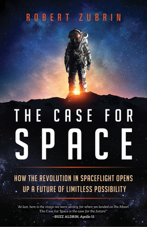 The Case for Space by Robert Zubrin
