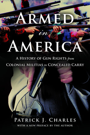 Armed in America by Patrick J. Charles