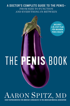 The Penis Book by Aaron Spitz, M.D.