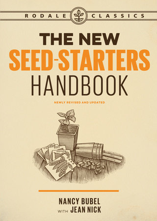 The New Seed Starters Handbook by Nancy Bubel and Jean Nick