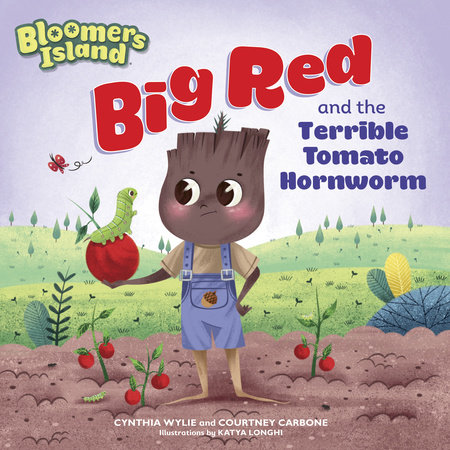Big Red and the Terrible Tomato Hornworm by Cynthia Wylie