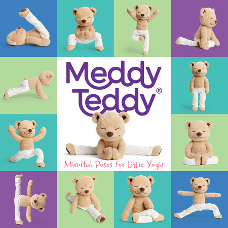 Meddy Teddy: Mindful Poses for Little Yogis by Meddy Teddy