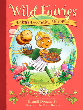 Wild Fairies #1: Daisy's Decorating Dilemma