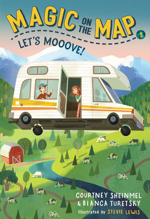 Magic on the Map #1: Let's Mooove! by Courtney Sheinmel and Bianca Turetsky
