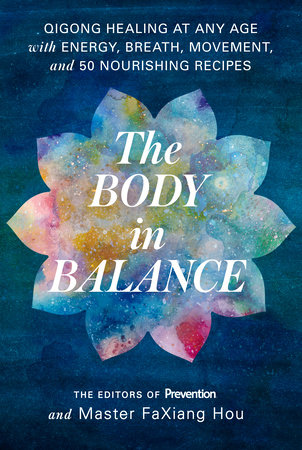 The Body in Balance by The Editors of Prevention and Master Faxiang Hou
