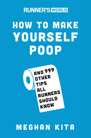 Lovely Runneru0027s World How To Make Yourself Poop By Meghan Kita