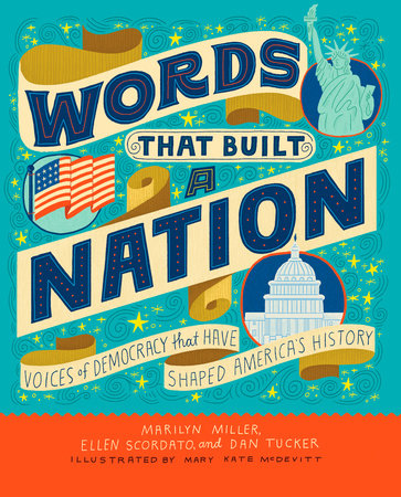 Words That Built a Nation by Marilyn Miller, Ellen Scordato and Dan Tucker
