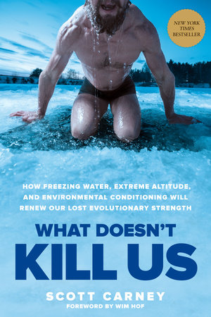What Doesn't Kill Us by Scott Carney