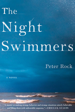 The Night Swimmers by Peter Rock