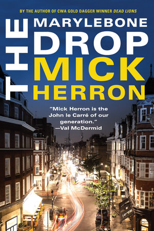 The Marylebone Drop: A Novella by Mick Herron