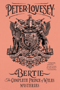 Bertie: The Complete Prince of Wales Mysteries (Bertie and the Tinman, Bertie and the Seven Bodies, Bertie and and the Crime of Passion)
