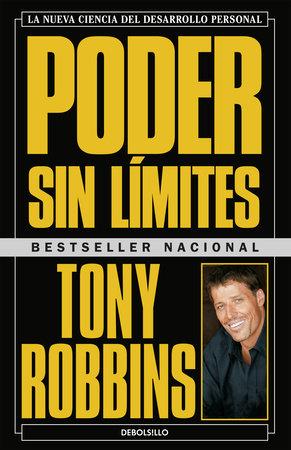 Poder sin límites: La nueva ciencia del desarrollo personal / Unlimited Power : The New Science Of Personal Achievement by Anthony Robbins