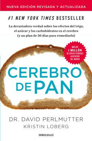 Cerebro de pan (Edición actualizada) / Grain Brain: The Surprising Truth About Wheat, Carbs, and Sugar by David Perlmutter