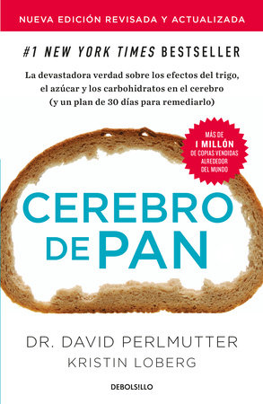 Cerebro de pan (Edición actualizada) / Grain Brain : The Surprising Truth About Wheat, Carbs, and Sugar
