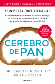 Cerebro de pan (Edición actualizada) / Grain Brain: The Surprising Truth About Wheat, Carbs, and Sugar