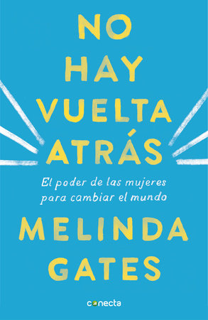 No hay vuelta atrás: El poder de las mujeres para cambiar el mundo / The Moment of Lift: How Empowering Women Changes the World