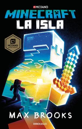 Minecraft: La isla / Minecraft: The island by Max Brooks