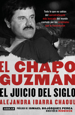 El Chapo Guzmán: El juicio del siglo. / El Chapo Guzmán: The Trial of the Century