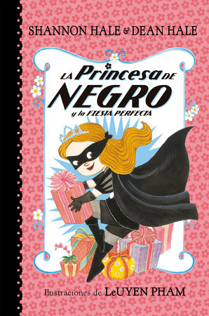 La Princesa de Negro y la fiesta perfecta / The Princess in Black and the Perfect Princess Party
