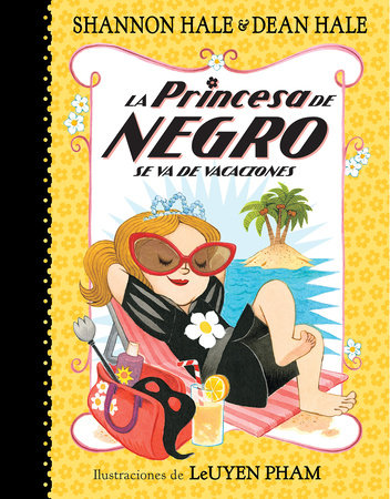 La Princesa de Negro se va de vacaciones / The Princess in Black Takes a Vacation