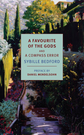 A Favourite of the Gods and A Compass Error by Sybille Bedford
