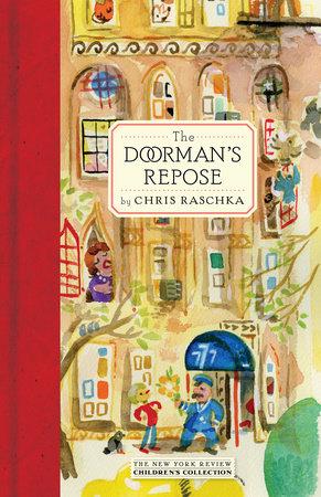 The Doorman's Repose by Chris Raschka