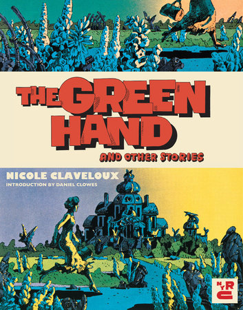 The Green Hand and Other Stories by Nicole Claveloux
