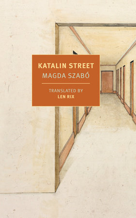 Katalin Street by Magda Szabo
