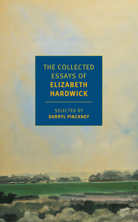 The cover of the book The Collected Essays of Elizabeth Hardwick