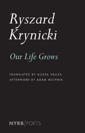 Our Life Grows by Ryszard Krynicki