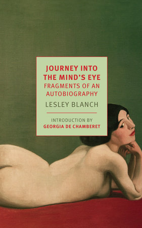 Journey Into the Mind's Eye by Lesley Blanch