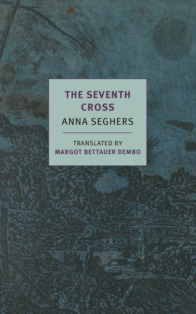 The Seventh Cross by Anna Seghers