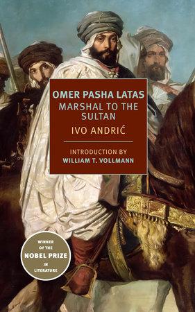 Omer Pasha Latas by Ivo Andric