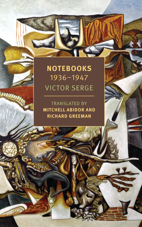 Notebooks: 1936-1947 by Victor Serge
