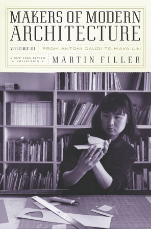 Makers of Modern Architecture, Volume III by Martin Filler