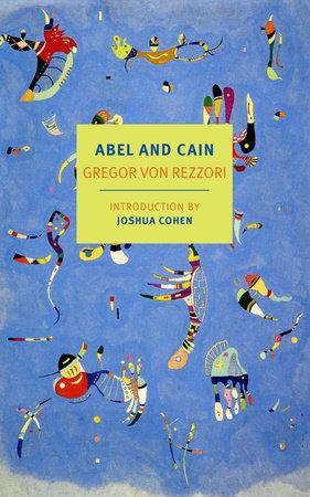 Abel and Cain by Gregor von Rezzori