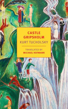 Castle Gripsholm by Kurt Tucholsky