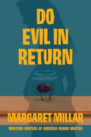 Do Evil in Return by Margaret Millar