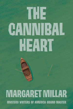 The Cannibal Heart by Margaret Millar