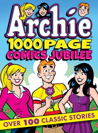 Archie 1000 Page Comics Jubilee by Archie Superstars